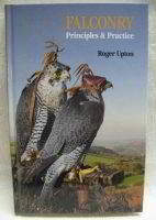 Falconry: Principles and Practice By Roger Upton
