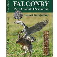 FALCONRY PAST AND PRESENT BY TOMAS KRIVJANSKY