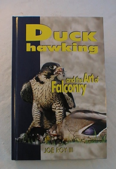 Duck Hawking, and the Art of Falconry