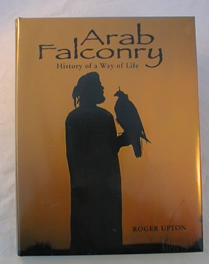 Arab Falconry, History of a Way of life.