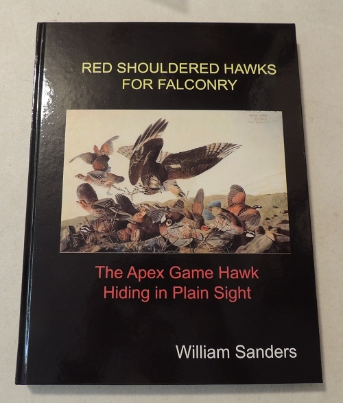 A THE RED SHOULDER HAWK, BY WILLIAM SANDERS 2017 updated version Hardbound book