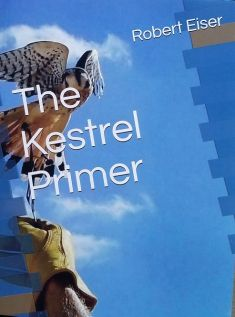 THE KESTREL PRIMER - A GREAT NEW BOOK ABOUT TRAINING KESTRELS